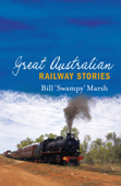 Great Australian Railway Stories