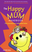 The Happy Mum Handbook