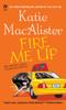 Katie MacAlister - Fire Me Up bild