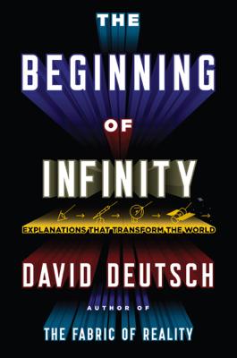 The Beginning of Infinity - David Deutsch book