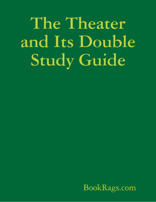 The Theater and Its Double Study Guide - BookRags.com book