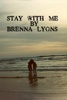 Stay With Me - Brenna Lyons