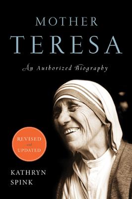 Mother Teresa (Revised Edition) - Kathryn Spink book