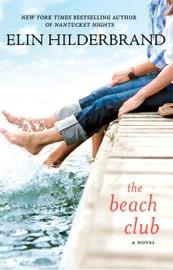 The Beach Club - Elin Hilderbrand by  Elin Hilderbrand PDF Download