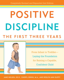 Positive Discipline: The First Three Years book