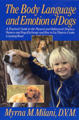 Body Language and Emotion of Dogs - Myrna Milani book