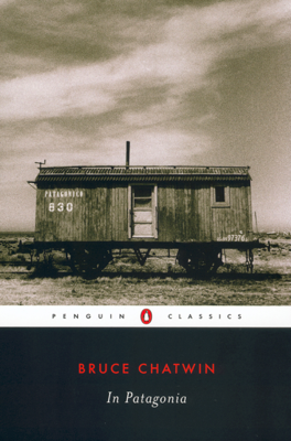 In Patagonia - Bruce Chatwin book