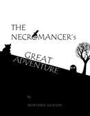 The Necromancer's Great Adventure