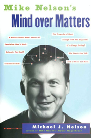Mike Nelson's Mind over Matters