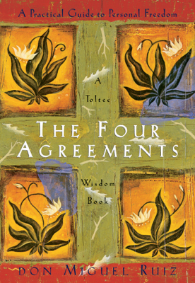 The Four Agreements - Don Miguel Ruiz & Janet Mills book