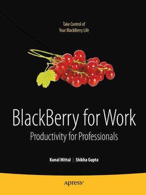BlackBerry for Work - Kunal Mittal, Shikha Gupta & Neeraj Gupta book