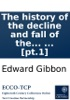 The history of the decline and fall of the Roman Empire: By Edward Gibbon, Esq; ... [pt.1]