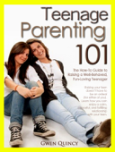 Teenage Parenting 101: The How-to Guide to Raising a Well-Behaved, Fun-Loving Teenager