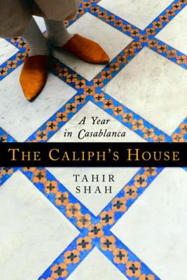 The Caliph's House - Tahir Shah book