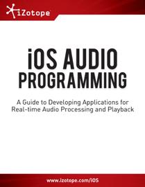 iZotope iOS Audio Programming Guide book