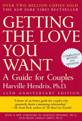 Getting the Love You Want, 20th Anniversary Edition - Harville Hendrix Ph.D. PhD book