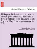 Il Sogno di Scipione voltato in Greco per Massimo Planude e fatto volgare per M. Zanobi da Strata. [Τῳ ἀναγιγωσκοντι Δ. Σ.]