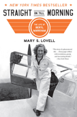 Download and Read Online Straight on Till Morning: The Life of Beryl Markham