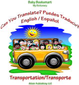 Can You Translate? Puedes Traducir? Transportation/Transporte