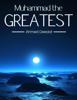 Ahmed Deedat - Muhammad the Greatest artwork