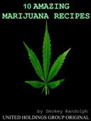 10 Amazing Marijuana Recipes