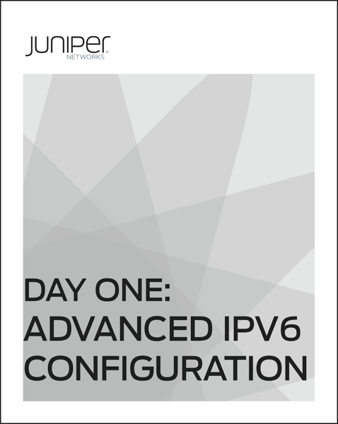 Day One: Advanced IPv6 Configuration