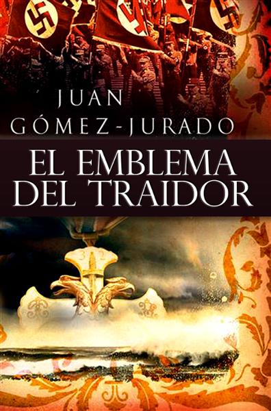 El Emblema del Traidor by Juan Gómez-Jurado