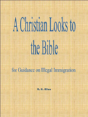 A Christian Looks to the Bible for Guidance on Illegal Immigration