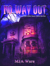 No Way Out: And Other Scary Short Stories book