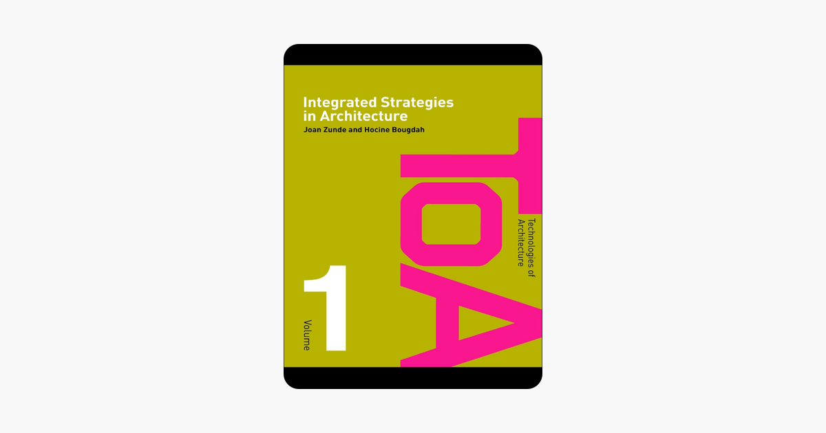 Integrated Strategies in Architecture (Technologies of Architecture)
