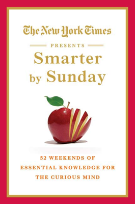 The New York Times Presents Smarter by Sunday - The New York Times book