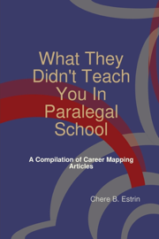 What They Didn't Teach You in Paralegal School