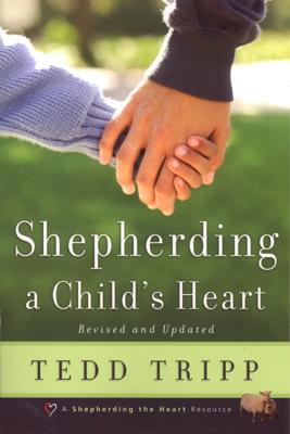 Shepherding a Child's Heart (Enhanced Version) - Tedd Tripp book