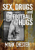 Sex, Drugs and Football Thugs