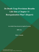 Do Death Trap Provisions Breathe Life Into a Chapter 11 Reorganization Plan? (Report)