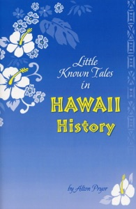 Little Known Tales in Hawaii History
