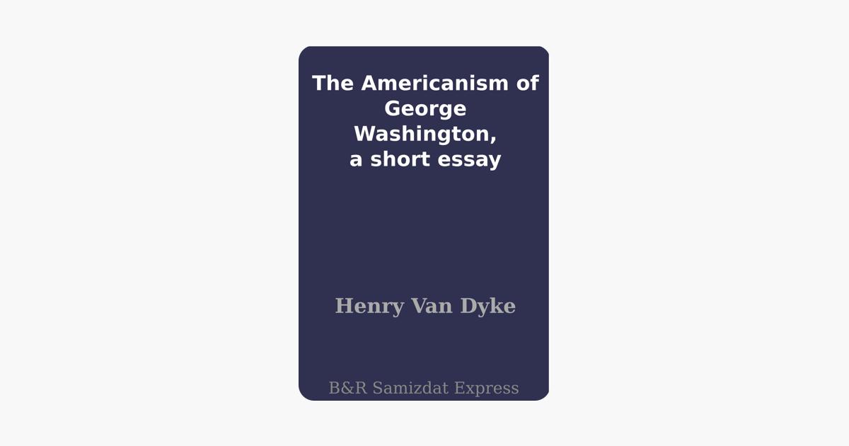 the americanism of george washington a short essay on apple books  the americanism of george washington a short essay on apple books
