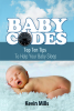 Kevin Mills - Baby Codes: Top Ten Tips to Help Your Baby Sleep artwork