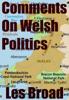 Les Broad - Comments On Welsh Politics artwork