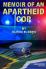 Glenn Elsden - Memoir of an Apartheid Cop artwork