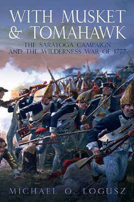 With Musket and Tomahawk - Michael O. Logusz book