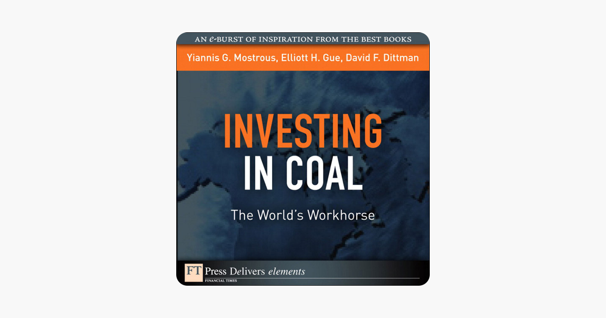 Investing in Coal: The Worlds Workhorse (FT Press Delivers Elements)