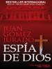Juan Gómez-Jurado - Espía de Dios portada
