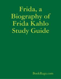 Frida, a Biography of Frida Kahlo Study Guide book
