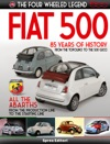 FIAT 500 - The Four Wheeled Legend