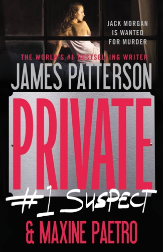 Private: #1 Suspect - James Patterson & Maxine Paetro - James Patterson & Maxine Paetro