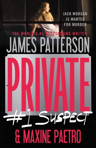 Private: #1 Suspect - James Patterson & Maxine Paetro book cover