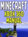 Minecraft Xbox 360 Manual An Unofficial Minecraft Book
