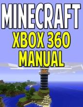 Minecraft Xbox 360 Manual (An Unofficial Minecraft Book)