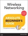 Wireless Networking Absolute Beginners Guide